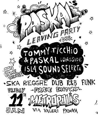 Paskal Leaving Party - Ska Reggae Dub R&B Funk @ Metropolis, Padova