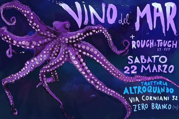 sabato 22 marzo 2014: Vino del Mar + Rough&Tough @ Altroquando, Zero Branco, Treviso
