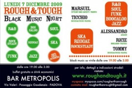 lunedì 7 dicembre 2009: Rough&Tough @ Bar Metropolis, Padova