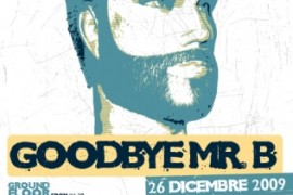 sabato 26 dicembre 2009: Goodbye Mr. B @ Sonà Music Club, Pietramurata (TN)