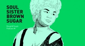 Soul Sister Brown Sugar / Podcast #1 (60s r&b, northern soul, funk)