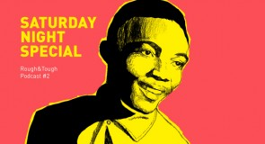 Saturday Night Special / Podcast #2 (rocksteady, reggae, roots)