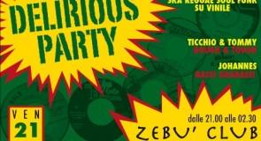 venerdì 21 gennaio 2011: Delirious Party @ Zebù Club, Padova