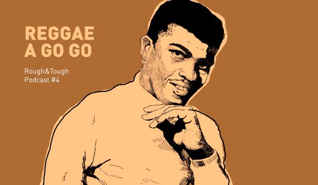 Reggae A Go Go / Podcast #4 (rocksteady, early reggae, roots)