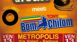 venerdì 13 aprile 2012: Rough&Tough meets Tony Bom Chilom @ Metropolis, Padova