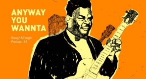 Anyway You Wannta / Podcast #8 (60s r&b, soul, boogaloo)