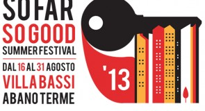 17-29 agosto 2013: Rough&Tough @ So Far So Good Festival, Abano Terme (Padova)