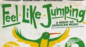 saturday 15 february 2014: Feel Like Jumping @ The Plough, London