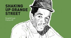 Shaking Up Orange Street / Podcast #9 (rocksteady)