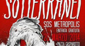 giovedì 20 marzo 2014: I Sotterranei – SOS Metropolis @ Piazza Gasparotto, Padova