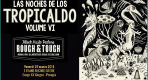 venerdì 28 marzo 2014: Las Noches De Los Tropicaldo @ T-Trane Record, Perugia