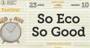 23 aprile – 10 maggio 2014: So Eco So Good Festival 2014 @ Bastioni Santa Croce, Padova