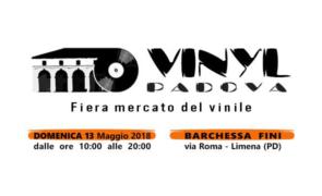 domenica 13 maggio 2018: dj-set @ Vinyl Padova – Fiera mercato del vinile, Limena (Padova)
