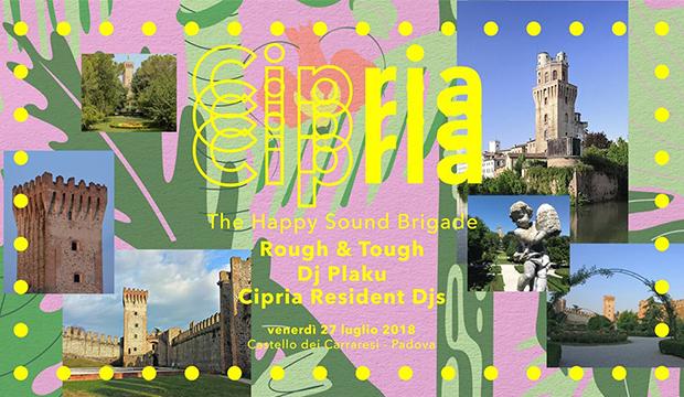 Venerdì 27 luglio 2018: dj-set @ Cipria, Castello Carrarese, Padova