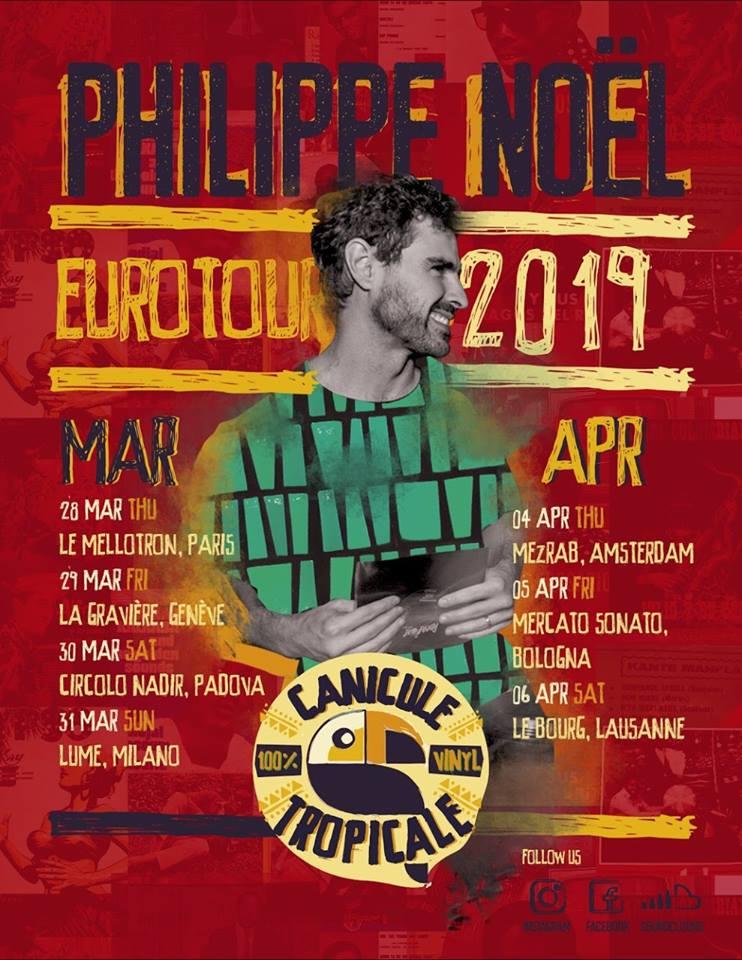 Philippe Noel - Canicule Tropicale - Euro Tour 2019