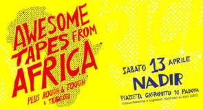 sabato 13 aprile 2019: Awesome Tapes From Africa @ circolo Nadir, Padova