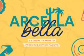 sabato 27 luglio 2019: dj-set @ Arcella Bella, Padova [ANNULLATA]