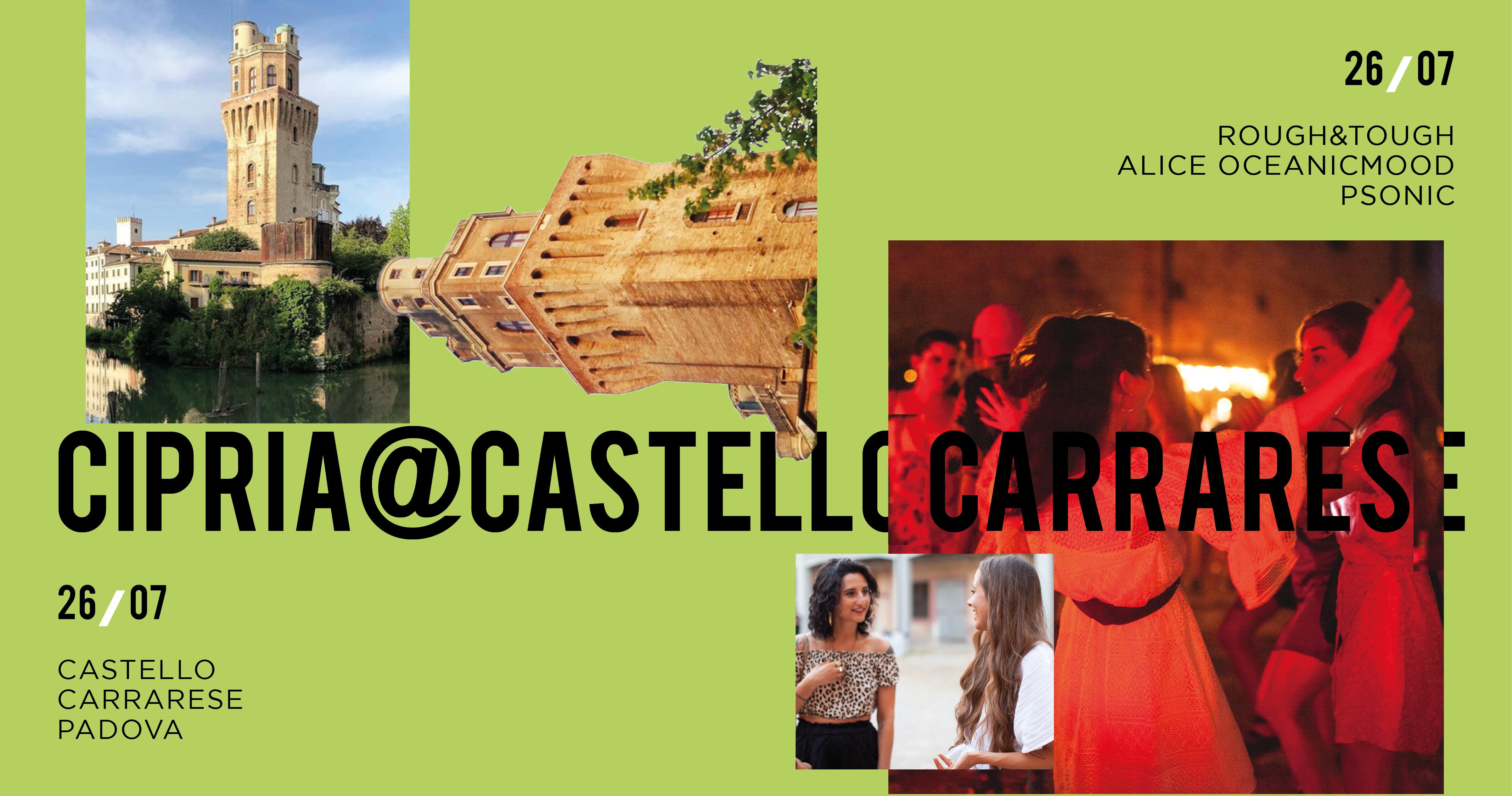 venerdì 26 luglio 2019: dj-set @ Cipria, Castello Carrarese, Padova
