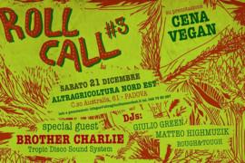sabato 21 dicembre 2019: Roll Call #3 @ Altragricoltura Nord Est, Padova
