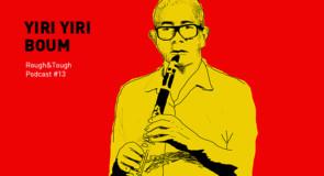 Yiri Yiri Boum / Podcast #13 (latin, caribbean, african)