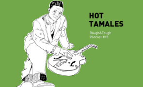 Hot Tamales / Podcast #16 (jump blues, rock 'n' roll, r&b)